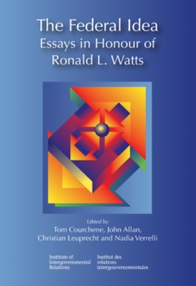 The Federal Idea : Essays in Honour of Ronald L. Watts, Paperback / softback Book