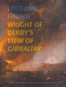 Lost and Found : Wright of Derby's View of Gibraltar, Paperback Book