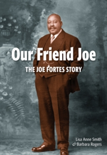Our Friend Joe : The Joe Fortes Story, Paperback Book