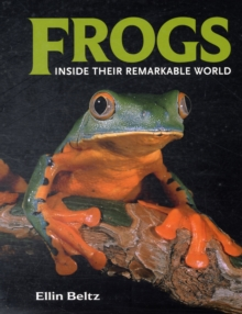 Frogs: Inside Their Remarkable World, Paperback / softback Book