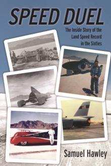 Speed Duel: The Inside Story of the Land Speed Record in the Sixties, Paperback / softback Book
