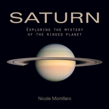 Saturn : Exploring the Mystery of the Ringed Planet, Paperback / softback Book