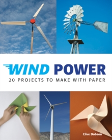 Wind Power : 20 Projects to Make with Paper, Paperback / softback Book