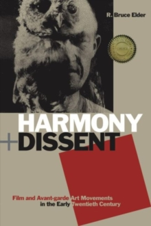Harmony and Dissent : Film and Avant-garde Art Movements in the Early Twentieth Century, Paperback / softback Book