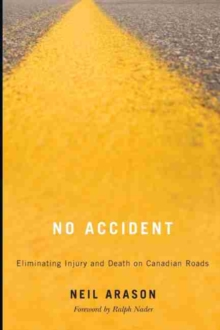 No Accident : Eliminating Injury and Death on Canadian Roads, Paperback / softback Book