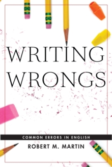 Writing Wrongs : Common Errors in English, Paperback / softback Book