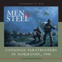 Men of Steel : Canadian Paratroopers in Normandy, 1944, Paperback / softback Book