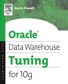 Oracle Data Warehouse Tuning for 10g, Paperback / softback Book
