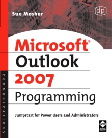 Microsoft Outlook 2007 Programming : Jumpstart for Power Users and Administrators, Paperback / softback Book