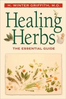 Healing Herbs : The Essential Guide, Paperback / softback Book