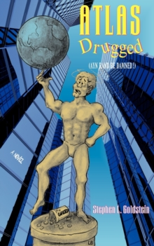 Atlas Drugged : Ayn Rand be Damned!, Paperback Book