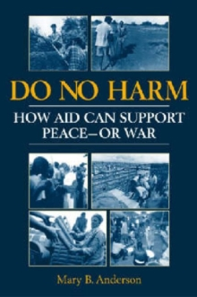 Do No Harm : How Aid Can Support Peace - or War, Paperback Book