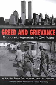 Greed and Grievance : Economic Agendas in Civil Wars, Paperback Book