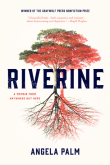Riverine : A Memoir from Anywhere but Here, Paperback / softback Book