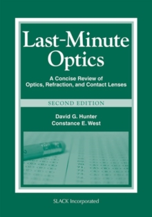 Last Minute Optics : A Concise Review of Optics, Refraction, and Contact Lenses, Paperback / softback Book
