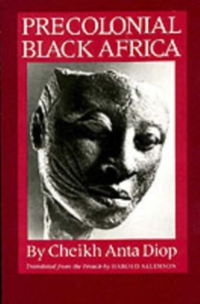 Precolonial Black Africa : A Comparative Study of the Political and Social Systems of Europe and Black Africa, from Antiquity to the Formation of Modern States, Paperback Book