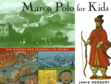 Marco Polo for Kids : His Marvelous Journey to China, 21 Activities, Paperback / softback Book