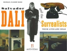 Salvador Dali and the Surrealists : Their Lives and Ideas, 21 Activities, Paperback Book