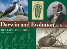 Darwin and Evolution for Kids : His Life and Ideas with 21 Activities, Paperback Book