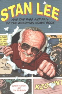 Stan Lee and the Rise and Fall of the American Comic Book, Hardback Book
