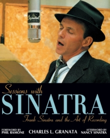 Sessions with Sinatra : Frank Sinatra and the Art of Recording, Paperback Book