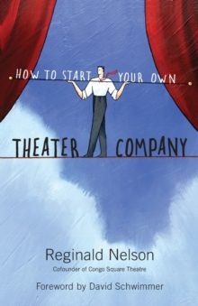 How to Start Your Own Theater Company, Paperback / softback Book