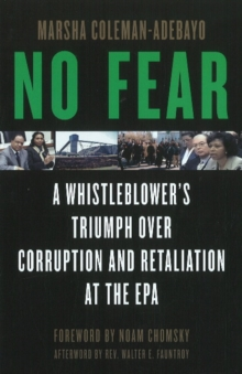 No Fear : A Whistleblower's Triumph Over Corruption and Retaliation at the EPA, Hardback Book