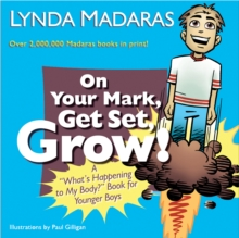"On Your Mark, Get Set, Grow! : A ""What's Happening to My Body?"" Book for Younger Boys, Paperback Book"