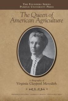 Queen of American Agriculture : A Biography of Virginia Claypool Meredith, Hardback Book