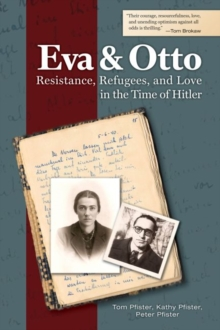 Eva and Otto : Resistance, Refugees, and Love in the Time of Hitler, Paperback / softback Book