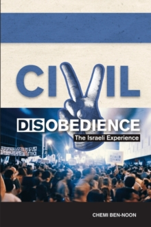 Civil Disobedience : The Israeli Experience, Paperback Book