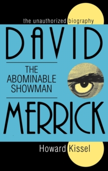 David Merrick: The Abominable Showman : The Unauthorized Biography, Hardback Book