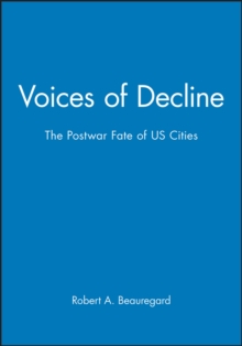 Voices of Decline : The Postwar Fate of US Cities, Paperback / softback Book