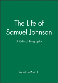 The Life of Samuel Johnson : A Critical Biography, Paperback / softback Book