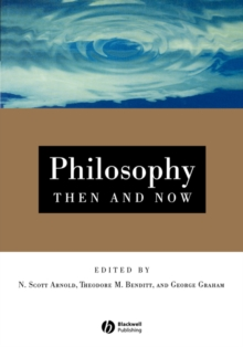 Philosophy Then and Now : An Introductory Text with Readings, Paperback / softback Book