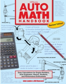 Auto Math Handbook : Easy Calculations for Engine Builders, Auto Engineers, Racers, Students and Performance Enthusiasts, Paperback Book