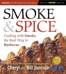 Smoke & Spice, Updated and Expanded 3rd Edition : Cooking With Smoke, the Real Way to Barbecue, Paperback / softback Book