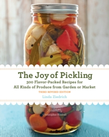 The Joy of Pickling, 3rd Edition : 300 Flavor-Packed Recipes for All Kinds of Produce from Garden or Market, Paperback Book