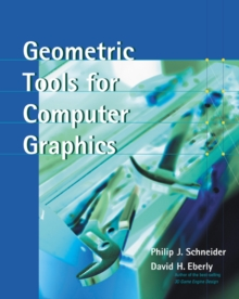 Geometric Tools for Computer Graphics, Hardback Book
