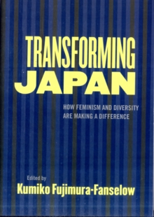 Transforming Japan : How Feminism and Diversity are Making a Difference, Paperback Book