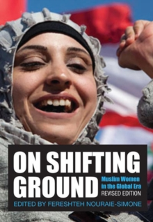 On Shifting Ground : Muslim Women in the Global Era - Revised Edition, Paperback / softback Book