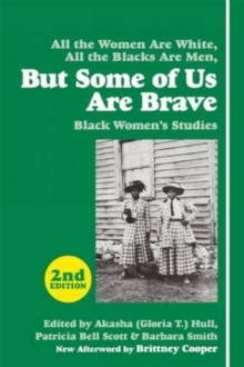 But Some Of Us Are Brave (2nd Ed.) : Black Women's Studies, Paperback / softback Book