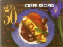 The Best 50 Crepe Recipes, Paperback / softback Book
