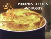 The Best 50 Puddings, Souffles and Kugels, Paperback / softback Book