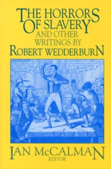 The Horrors of Slavery : and Other Writings by Robert Wedderburn, Paperback / softback Book