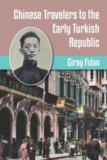 Chinese Travelers to the Early Turkish Republic, Paperback / softback Book