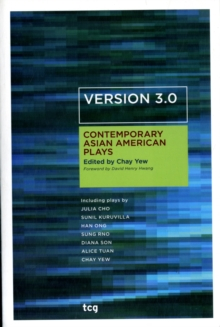 Version 3.0 : Contemporary Asian American Plays, Paperback Book