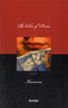 Color of Desire/Hurricane : Two Plays by Nilo Cruz, Paperback / softback Book