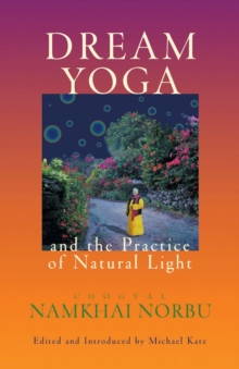 Dream Yoga And The Practice Of Natural Light, Paperback Book