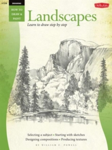 Drawing: Landscapes with William F. Powell : Learn to Paint Step by Step, Paperback Book